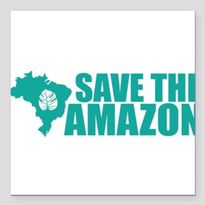 "Save the Amazon Square Car Magnet 3"" x 3"""