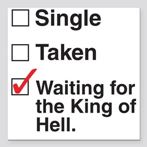"single_taken_kingofhell3 Square Car Magnet 3"" x 3"""