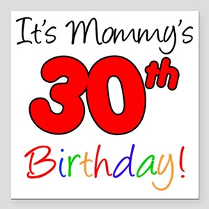 "Mommys 30th Birthday Square Car Magnet 3"" x 3"""