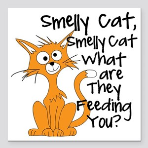 "Smelly Cat Square Car Magnet 3"" x 3"""