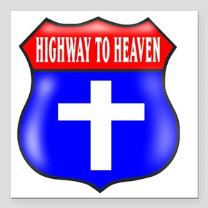 "HIGHWAY TO HEAVEN 3 Square Car Magnet 3"" x 3"""