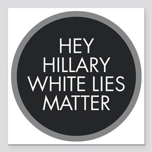 "Hillary White Lies Square Car Magnet 3"" x 3"""