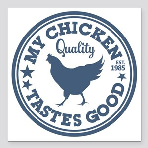 "My Chicken Tastes Good Square Car Magnet 3"" x 3"""