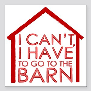 "To The Barn Square Car Magnet 3"" x 3"""
