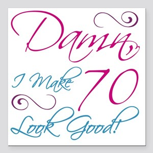 "70th Birthday Humor Square Car Magnet 3"" x 3"""