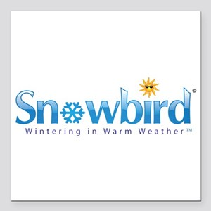 Snowbird - Wintering in Warm Weather Square Car Ma