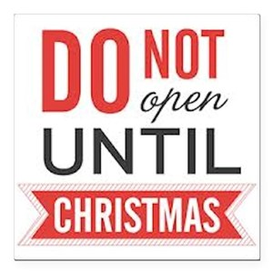 Dont Open Till Christmas.Do Not Open Until Christ Square Car Magnet 3 X 3