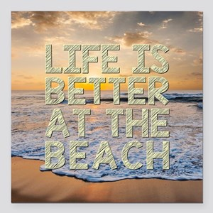 "LIFE IS BETTER... Square Car Magnet 3"" x 3"""