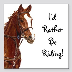 "Id Rather Be Riding! Horse Square Car Magnet 3"" x"