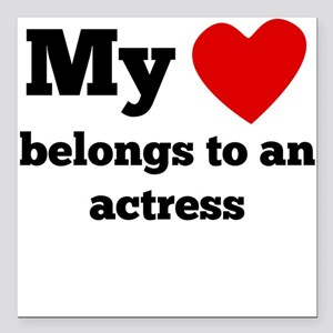 My Heart Belongs To An Actress Square Car Magnet 3