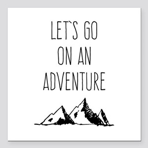 """Let's Go On An Adventure Square Car Magnet 3"""" x 3"""""""