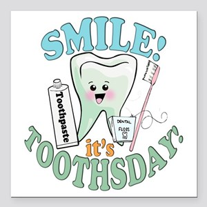 "SmileItsToothsday Square Car Magnet 3"" x 3"""