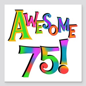 "Awesome 75 Birthday Square Car Magnet 3"" x 3"""