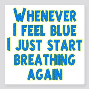 "feel-blue-dk Square Car Magnet 3"" x 3"""