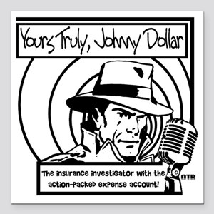 """Yours Truly Johnny Dolla Square Car Magnet 3"""" x 3"""""""
