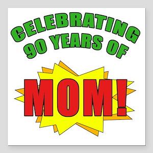 """Celebrating Moms 90th Bi Square Car Magnet 3"""" x 3"""""""