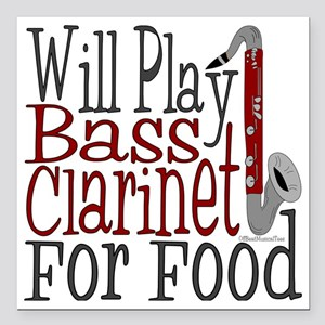 "Will Play Bass Clarinet Square Car Magnet 3"" x 3"""