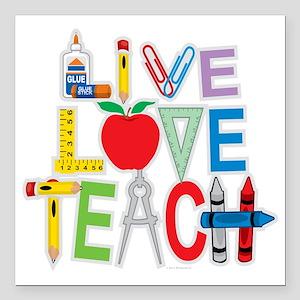 "Live-Love-Teach Square Car Magnet 3"" x 3"""