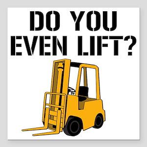 "Do You Even Lift Forklif Square Car Magnet 3"" x 3"""