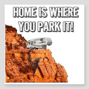 "Home Is Where You Park I Square Car Magnet 3"" x 3"""