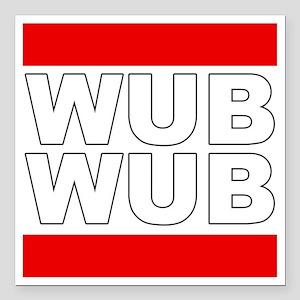 """Wub Wub Square Car Magnet 3"""" x 3"""""""