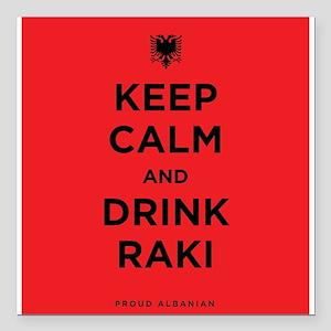 "Keep Calm and drink raki Square Car Magnet 3"" x 3"""