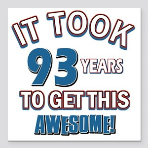 """Awesome 93 year old birt Square Car Magnet 3"""" x 3"""""""