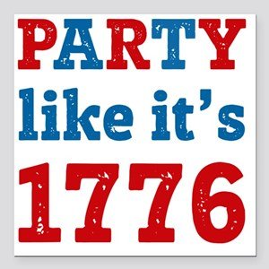 """Party Like It's 1776 Square Car Magnet 3"""" x 3"""""""