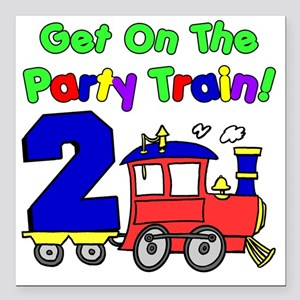 """Get On The Party Train 2 Square Car Magnet 3"""" x 3"""""""