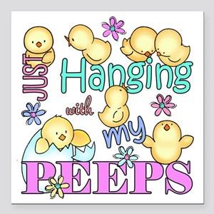 """Just Hanging With My Peeps Square Car Magnet 3"""" x"""