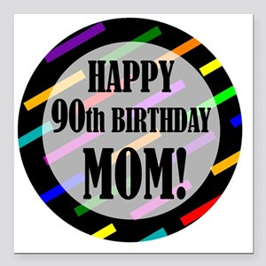 """90th Birthday For Mom Square Car Magnet 3"""" x 3"""""""