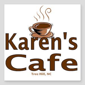 "tree hill karens Square Car Magnet 3"" x 3"""