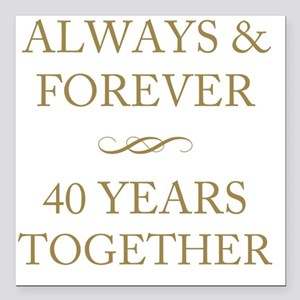 "40 Years Together Square Car Magnet 3"" x 3"""