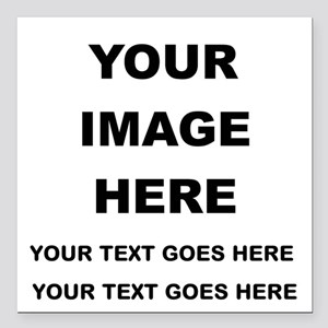 Your Photo and Text Here T Shirt Square Car Magnet