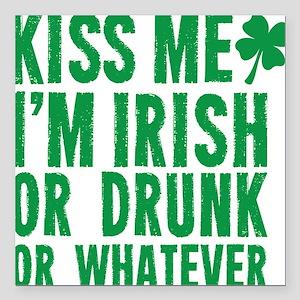 "Kiss Me Im Irish Or Drun Square Car Magnet 3"" x 3"""
