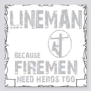 "lineman because 1 Square Car Magnet 3"" x 3"""