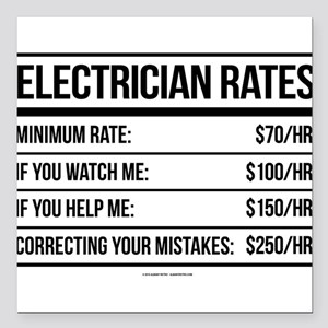 """Electrician Rates Humor Square Car Magnet 3"""" x 3"""""""