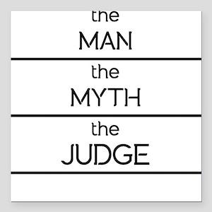 "The Man The Myth The Judge Square Car Magnet 3"" x"
