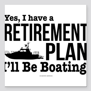 "Boating Retirement Square Car Magnet 3"" x 3"""