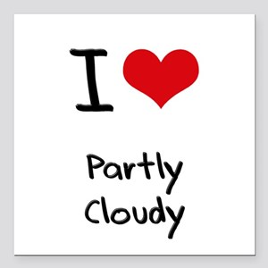 """I love Partly Cloudy Square Car Magnet 3"""" x 3"""""""