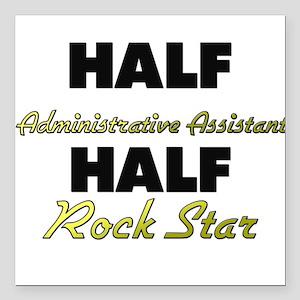 Half Administrative Assistant Half Rock Star Squar