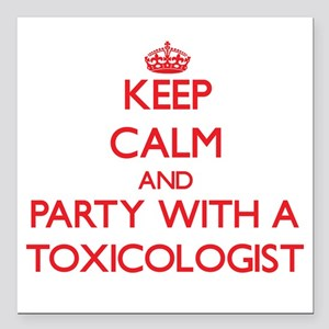 Keep Calm and Party With a Toxicologist Square Car