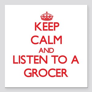 Keep Calm and Listen to a Grocer Square Car Magnet