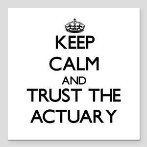 Keep Calm and Trust the Actuary Square Car Magnet