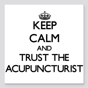 Keep Calm and Trust the Acupuncturist Square Car M