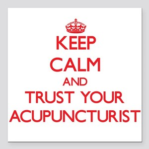 Keep Calm and trust your Acupuncturist Square Car