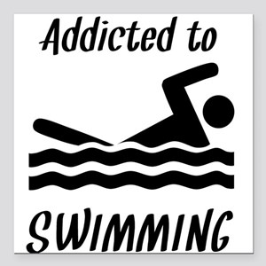"""Addicted To Swimming Square Car Magnet 3"""" x 3"""""""