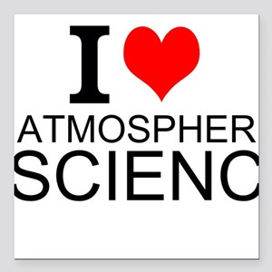 "I Love Atmospheric Science Square Car Magnet 3"" x"