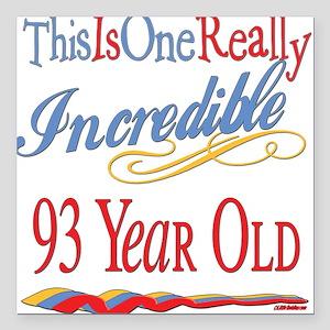 """Incredibleat93 Square Car Magnet 3"""" x 3"""""""