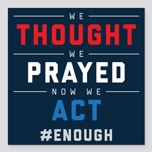 """Now We Act #ENOUGH Square Car Magnet 3"""" x 3"""""""